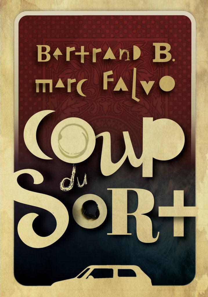 Coup du sort, Bertrand B. et Marc Falvo