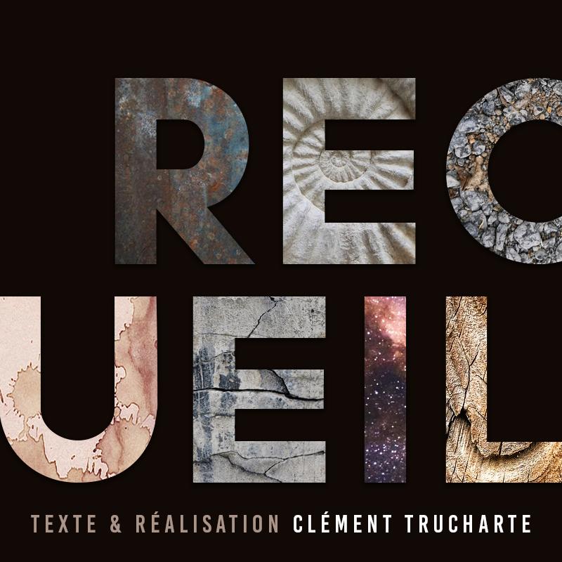 Recueil, texte et réalisation Clément Trucharte